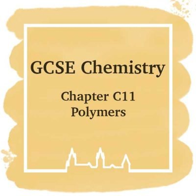 GSCE Chemistry | Chapter C11 | Polymers