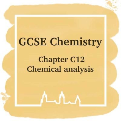 GSCE Chemistry | Chapter C12 | Chemical Analysis