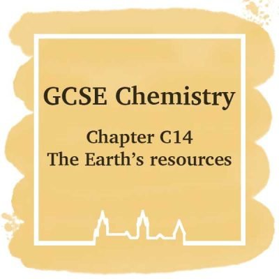 GSCE Chemistry | Chapter C14 | The Earth's Resources