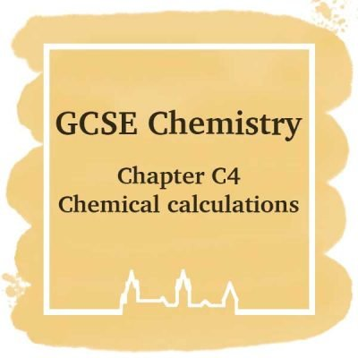 GSCE Chemistry | Chapter C4 | Chemical Calculations
