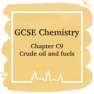 GSCE Chemistry | Chapter C9 | Crude Oil and Fuels