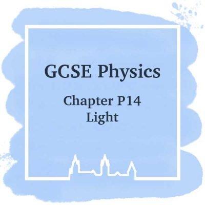 GSCE Physics | Chapter P14 | Light