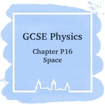 GSCE Physics   Chapter P16   Space