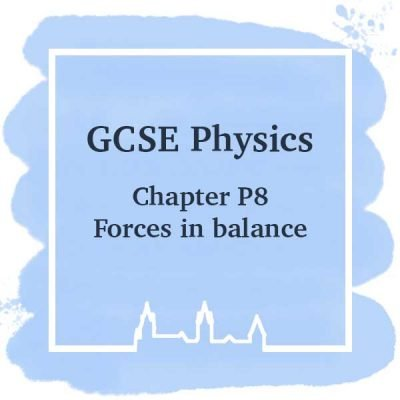 GSCE Physics | Chapter P8 | Forces In Balance