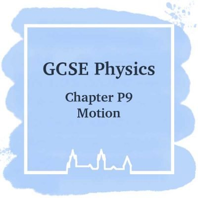 GSCE Physics | Chapter P9 | Motion